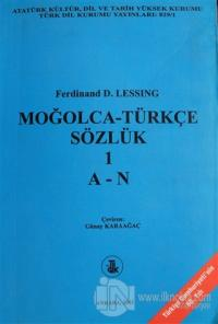 Moğolca - Türkçe Sözlük Cİlt: 1 (A-N)