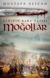 Moğollar - Tarihin Kara Yazısı