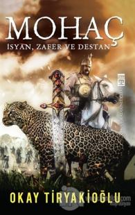 Mohaç - İsyan, Zafer ve Destan
