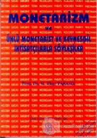 Monetarizm ve Ünlü Monetarist ve Keynesgil İktisatçılarla Söyleşiler %