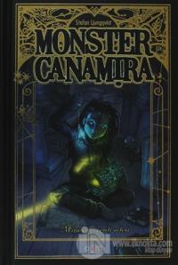 Monster Canamira - Mira ve Gizemli Ailesi 1. Kitap (Ciltli)