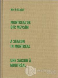 Montreal'de Bir Mevsim (Ciltli)