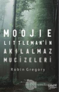 Moojie Littleman'in Akılalmaz Mucizeleri
