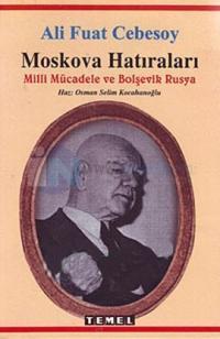 Moskova Hatıraları  - Milli Mücadele ve Bolşevik Rusya