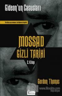 Mossad Gizli Tarihi: Gideon'un Casusları 2. Kitap