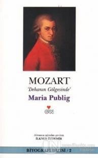Mozart: Dehanın Gölgesinde