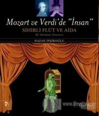 Mozart ve Verdi'de 'İnsan' - Sihirli Flüt ve Aida (Özel Baskı) %25 ind
