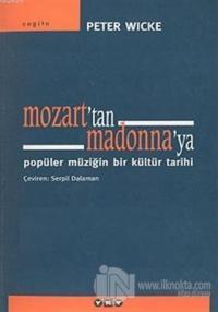Mozart'tan Madonna'ya Popüler Müziğin Bir Kültür Tarihi