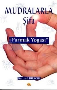 Mudralarla Şifa-Parmak Yogası