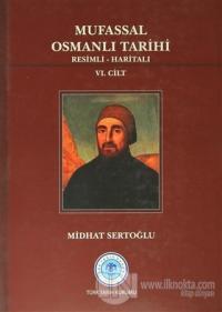 Mufassal Osmanlı Tarihi (6 Cilt Takım) - Resimli, Haritalı (Ciltli)