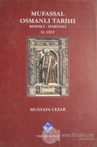 Mufassal Osmanlı Tarihi Cilt: 2 (Ciltli)