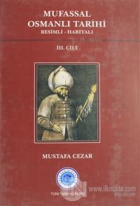 Mufassal Osmanlı Tarihi Cilt: 3 (Ciltli)