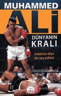 Muhammed Ali / Dünyanın Kralı