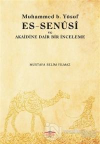Muhammed b. Yusuf es-Senusi ve Akaidine Dair Bir İnceleme