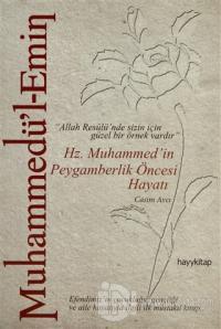 Muhammedü'l-Emin: Hz. Muhammed'in Peygamberlik Öncesi Hayatı