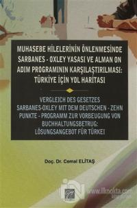 Muhasebe Hilelerinin Önlenmesinde Sarbanes-Oxley Yasası ve Alman On Adım Programının Karşılaştırılması: Türkiye için Yol Haritası
