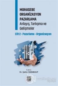 Muhasebe Organizasyon Pazarlama Anlayış, Tartışma ve Gelişmeler Şahin