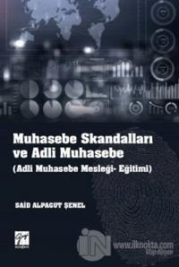 Muhasebe Skandalları ve Adli Muhasebe Said Alpagut Şenel