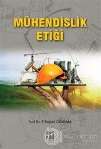 Mühendislik Etiği R. Tuğrul Oğulata