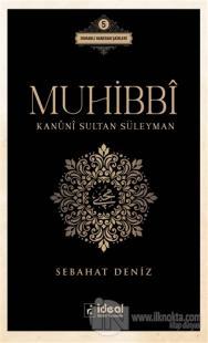 Muhibbi - Kanuni Sultan Süleyman