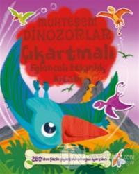 Muhteşem Dinozorlar Çıkartmalı Eğlenceli Etkinlik Kitabı