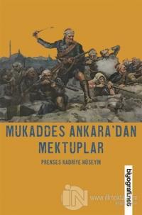 Mukaddes Ankara'dan Mektuplar