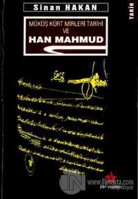 Müküs Kürt Mirleri Tarihi ve Han Mahmud