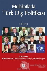 Mülakatlarla Türk Dış Politikası Cilt: 3