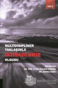 Multidisipliner Yaklaşımla İktisadi Kriz Olgusu Cilt 2