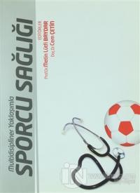 Multidisiplinler Yaklaşımla Sporcu Sağlığı