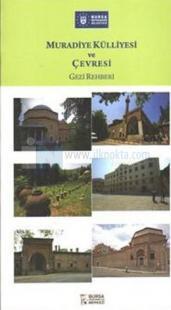 Muradiye Külliyesi ve Çevresi Gezi Rehberi
