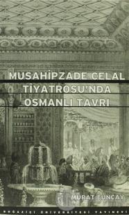 Musahipzade Celal Tiyatrosu'nda Osmanlı Tavrı