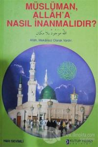 Müslüman Allah'a Nasıl İnanmalıdır?