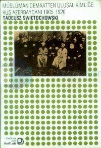 Müslüman Cemaatten Ulusal Kimliğe Rus Azerbaycanı 1905-1920