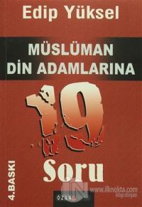 Müslüman Din Adamlarına 19 Soru Edip Yüksel