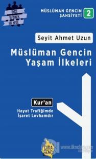 Müslüman Gencin Yaşam İlkeleri