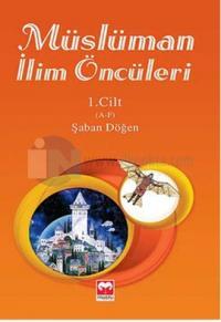 Müslüman İlim Öncüleri 1.Cilt