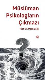 Müslüman Psikologların Çıkmazı Malik Bedri