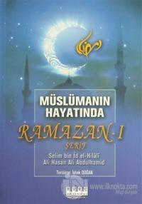 Müslümanın Hayatında Ramazan-ı Şerif