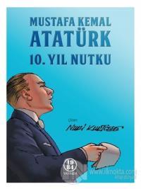 Mustafa Kemal Atatürk 10. Yıl Nutku