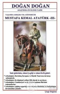 Mustafa Kemal Atatürk 3 - Yaşamda Yol Göstericim