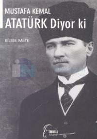 Mustafa Kemal Atatürk Diyor ki