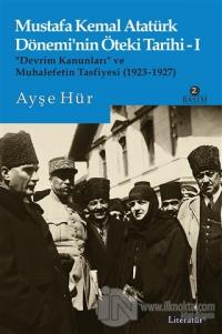 Mustafa Kemal Atatürk Dönemi'nin Öteki Tarihi 1 Ayşe Hür