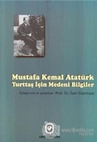 Mustafa Kemal Atatürk - Yurttaş İçin Medeni Bilgiler