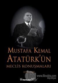Mustafa Kemal Atatürk'ün Meclis Konuşmaları (1920-1938) (Ciltli)