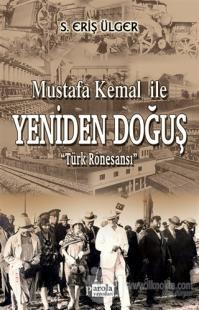 Mustafa Kemal İle Yeniden Doğuş