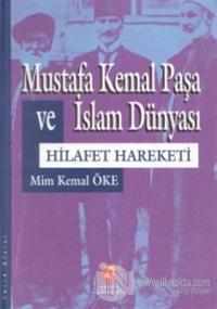 Mustafa Kemal Paşa ve İslam Dünyası Hilafet Hareketi (Ciltli) %25 indi