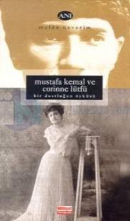 Mustafa Kemal ve Corinne Lütfü Bir Dostluğun Öyküsü