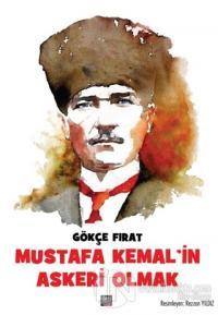 Mustafa Kemal'in Askeri Olmak (Ciltli)