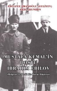 Mustafa Kemal'in Dostu İbrahim Ebilov %20 indirimli Ebulfez Amanoğlu